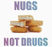 NUGS NOT DRUGS | Unisex T-Shirt