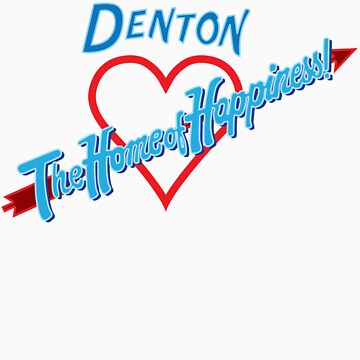 Denton - Home of Happiness in Neon by ShawnHallDesign