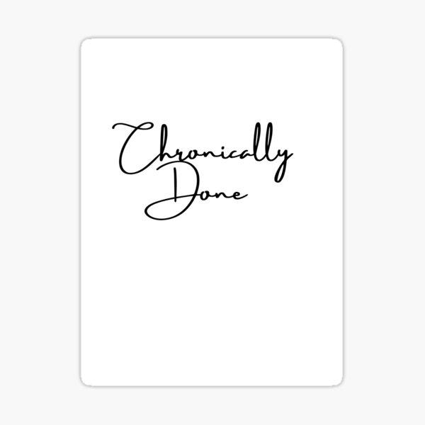 5 of chronically series Sticker