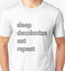 sleep decolonize eat repeat Unisex T-Shirt