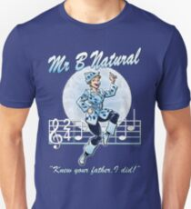Mr B Natural (with quote) Unisex T-Shirt