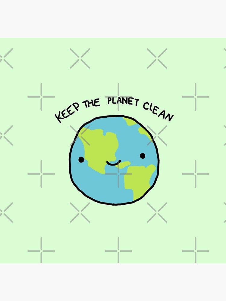keep the planet clean by stickersnstuff