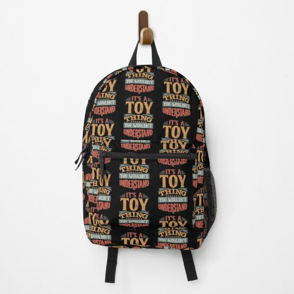 Toy Family Name -  It's A Toy Thing You Wouldn't Understand Backpack