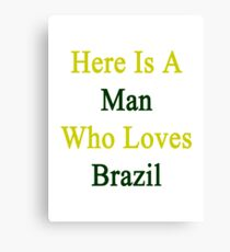 Here Is A Woman Who Loves Brazil  Canvas Print