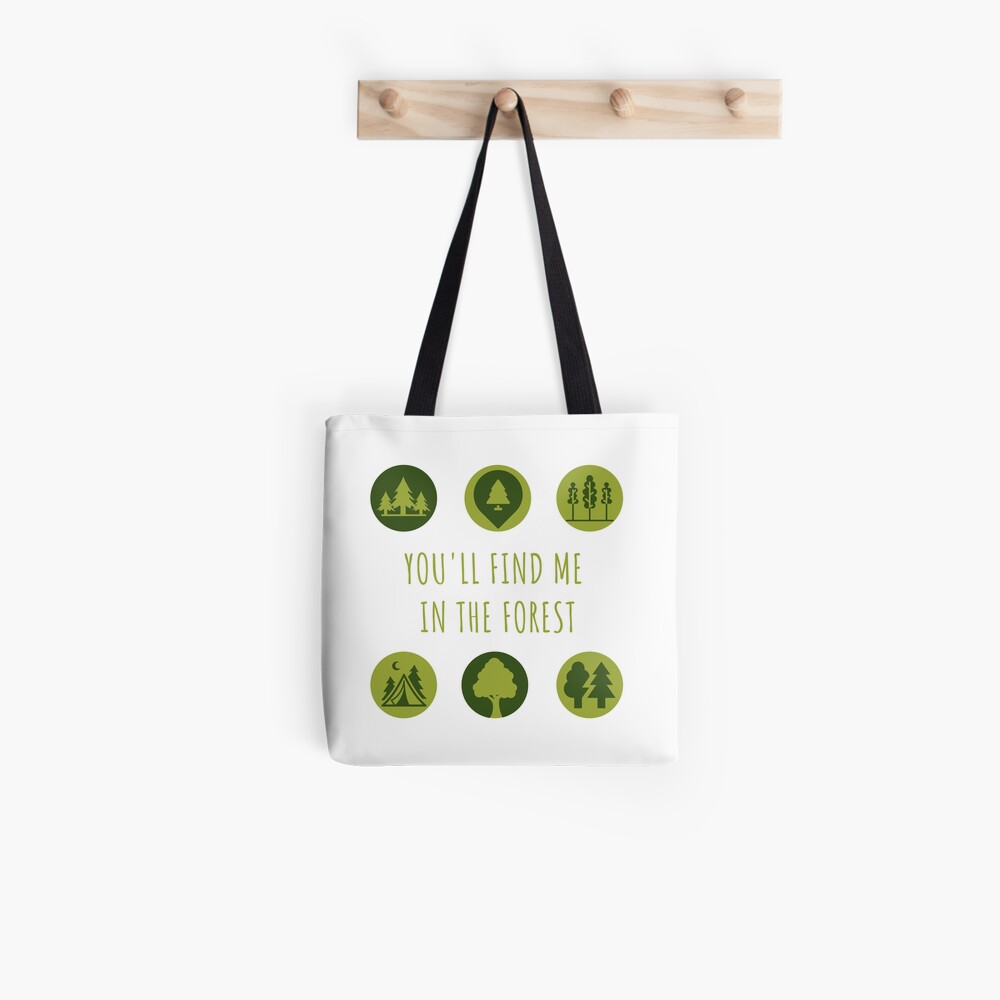 You'll Find Me in the Forest Collection  Tote Bag