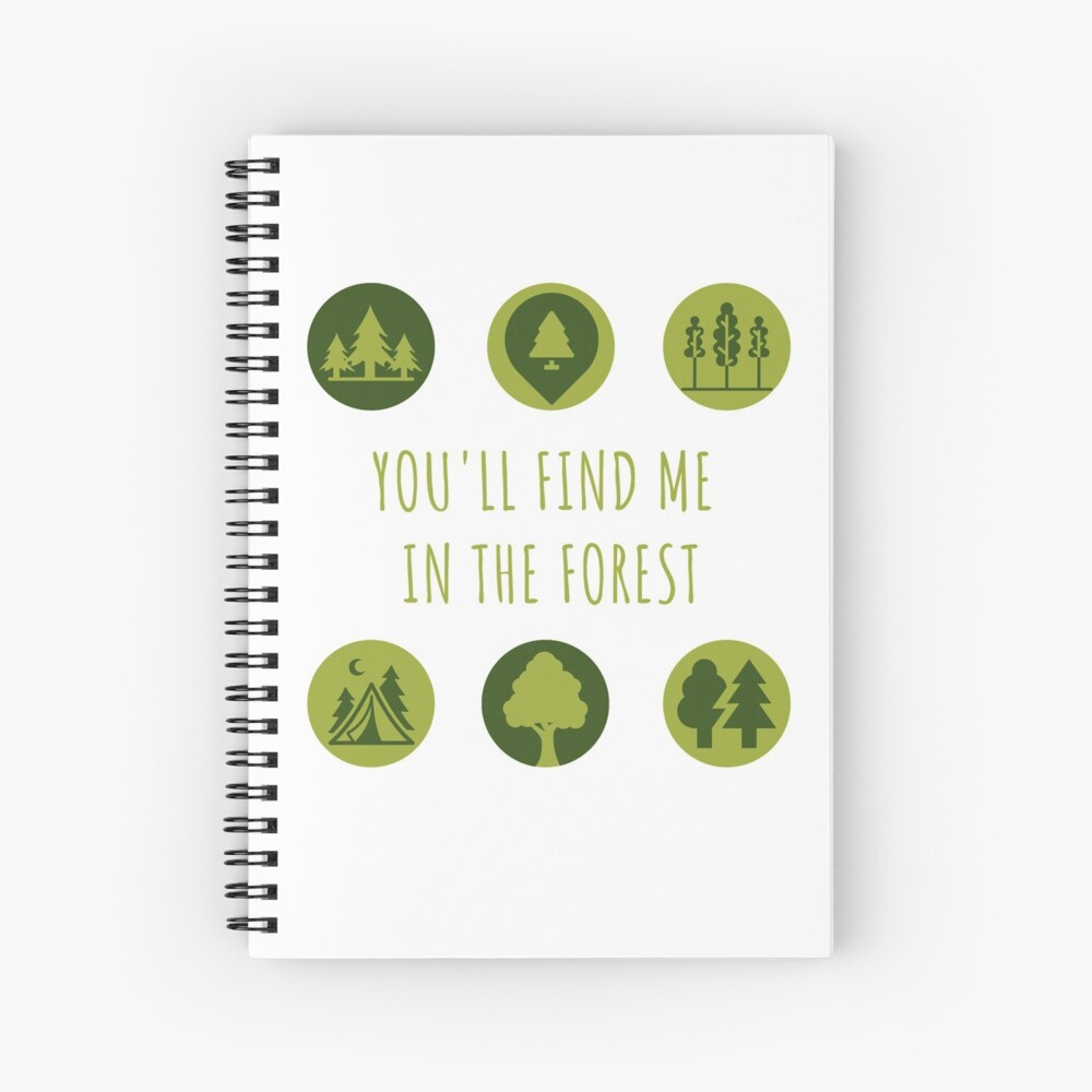 You'll Find Me in the Forest Collection  Spiral Notebook