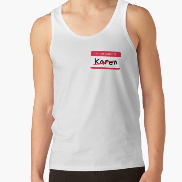 Hi My Name is NOT Karen Name Badge [NEW] Tank Top