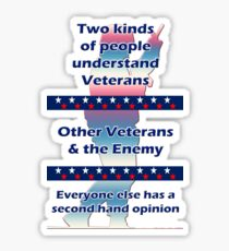 Two types of people understand Veterans... Sticker