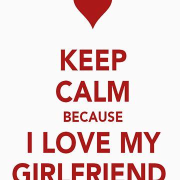 Keep Calm....I Love My Gf by dlouievel