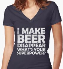 I make beer disappear, what's your superpower? Women's Fitted V-Neck T-Shirt