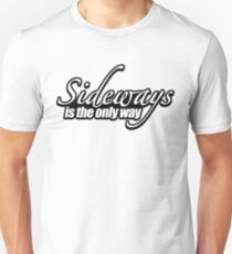 Sideways is the only way t-shirt T-Shirt