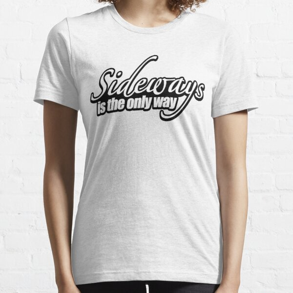 Sideways is the only way t-shirt Essential T-Shirt