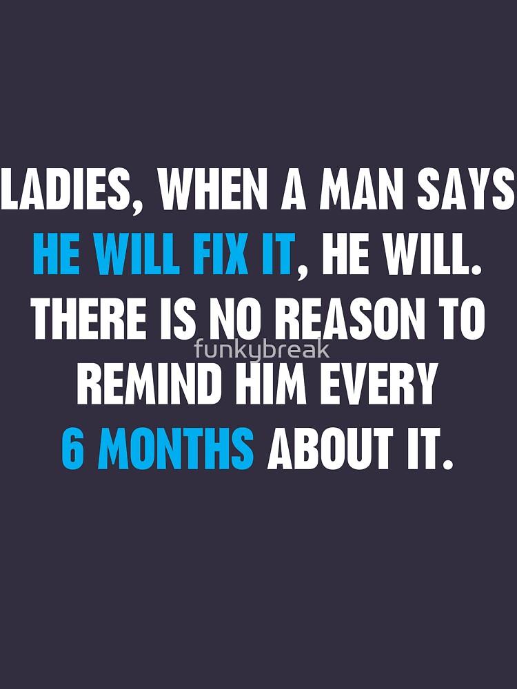 Ladies, When A Man Says | Unisex T-Shirt