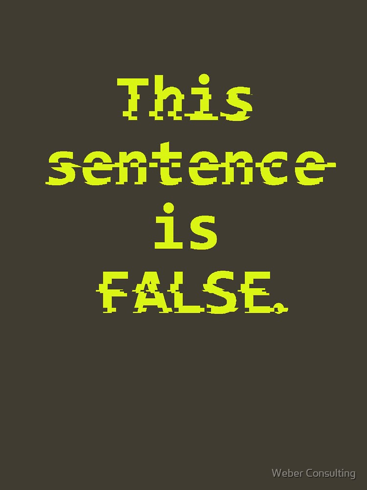 Paradox Shirt - This sentence is FALSE. by HalfNote5