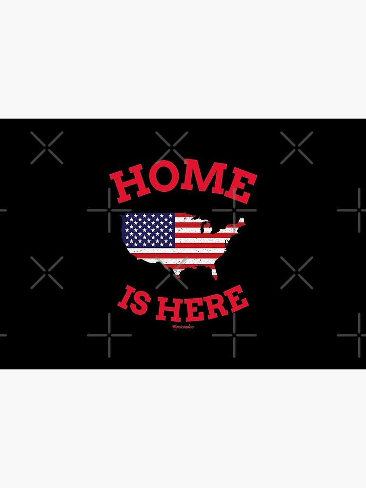 Home Is Here DACA Dreamers USA by mexicandoo