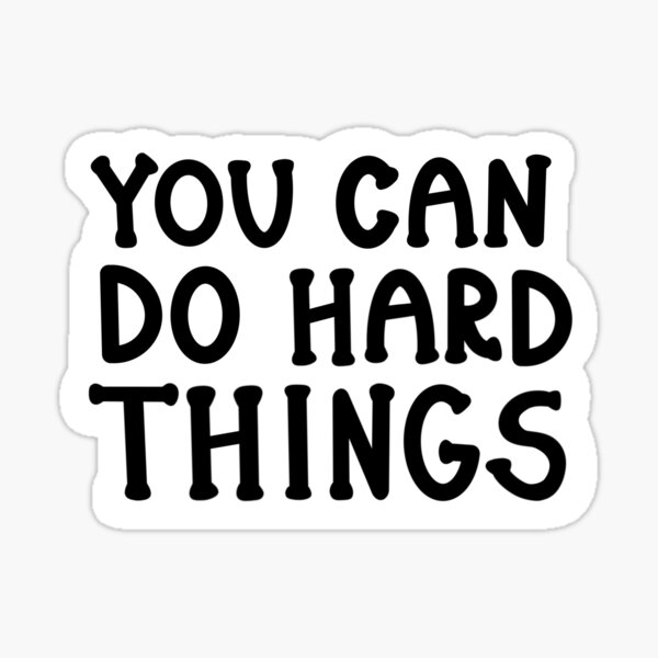 """You Can Do Hard Things"" (Ksnav) Sticker Sticker"