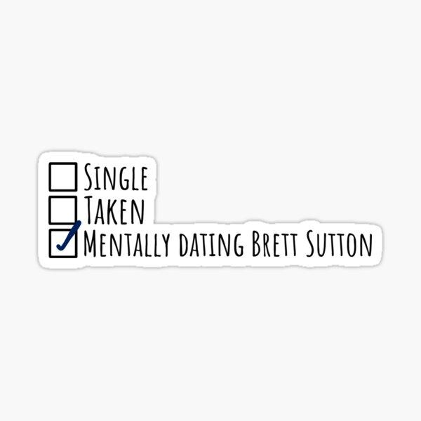 Mentally dating Brett Sutton Sticker