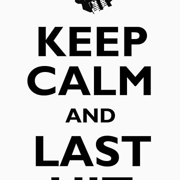Keep Calm And Last Hit by escaliere
