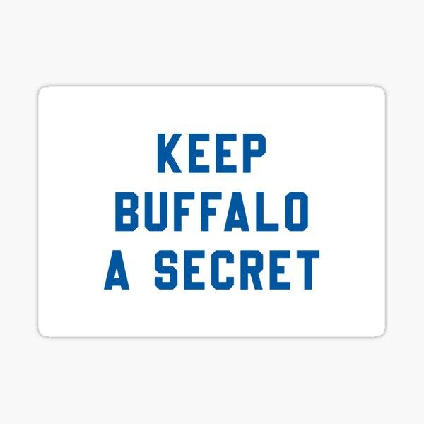 Keep Buffalo A Secret Sticker