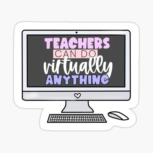 Teachers Can Do Virtually Anything Sticker