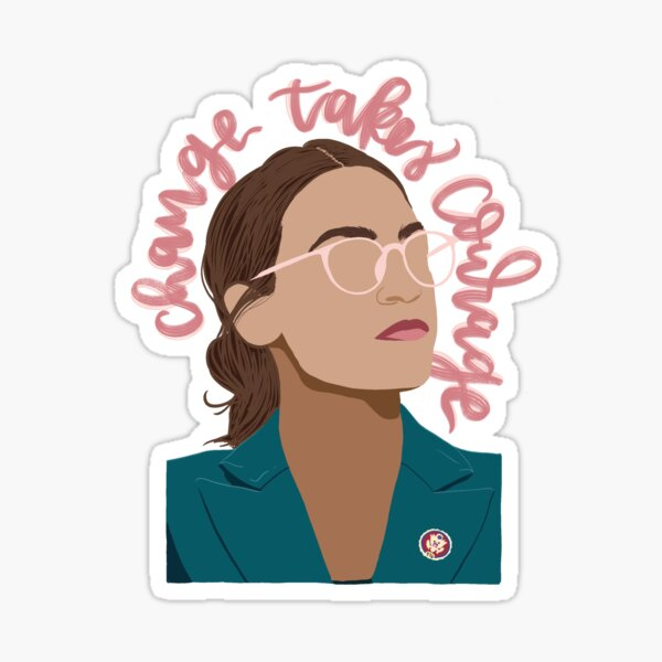 AOC change takes courage Sticker