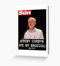 Jeremy Corbyn ate my broccoli Greeting Card