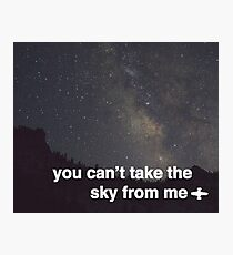 You Can't Take The Sky Photographic Print