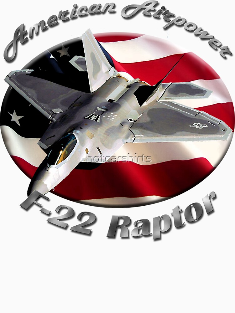 F-22 Raptor American Airpower by hotcarshirts