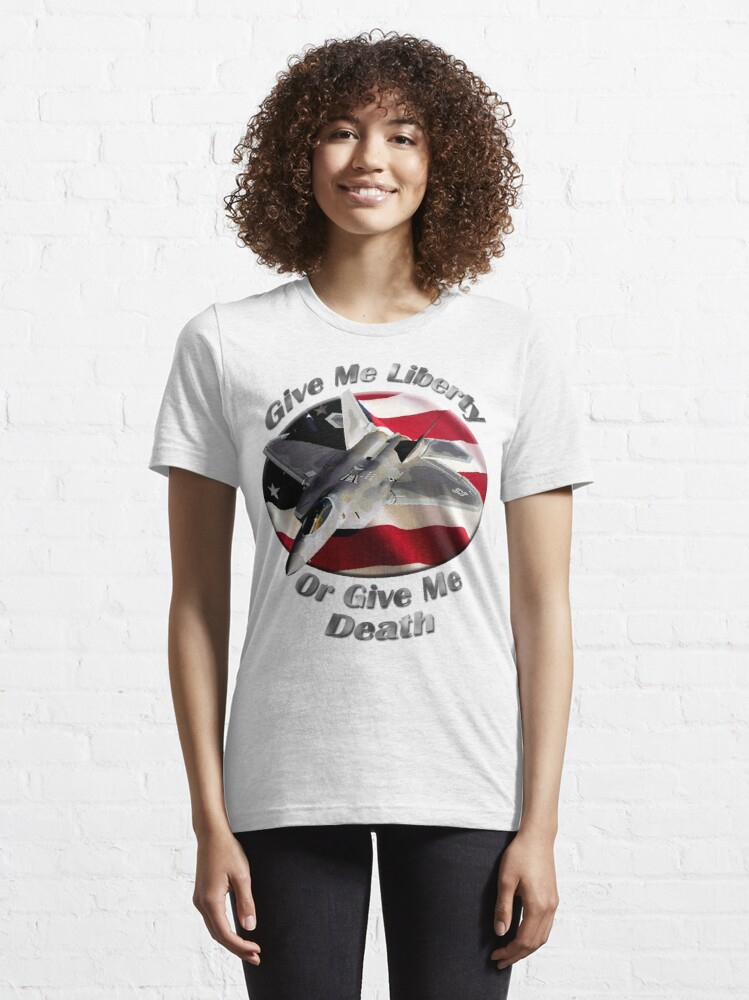 Alternate view of F-22 Raptor Give Me Liberty Essential T-Shirt