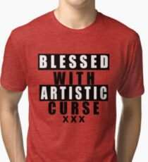 Blessed With Artistic Curse Tri-blend T-Shirt