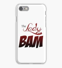 the lady bam iPhone Case/Skin