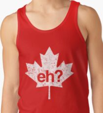 Eh? Canadian Maple Leaf Tank Top
