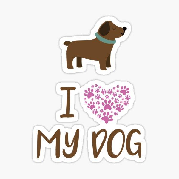 Dog Mom, I Love My Dog Sticker