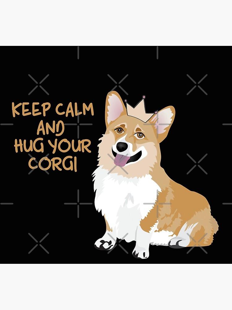 Keep Calm and Hug Your Corgi - black  by Corgiworld