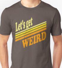 Let's Get Weird (Vintage Distressed) T-Shirt