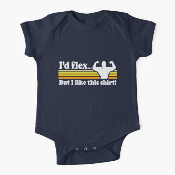 Funny! I'd Flex But I Like This Shirt (Vintage Distressed) Short Sleeve Baby One-Piece