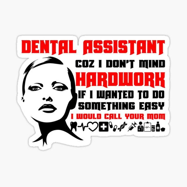Dental Assistant Hardwork Sticker