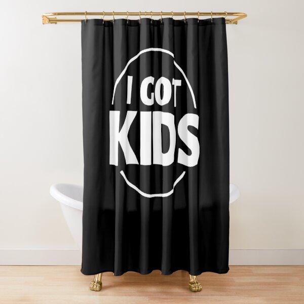 Heath Slater I Got Kids  Shower Curtain