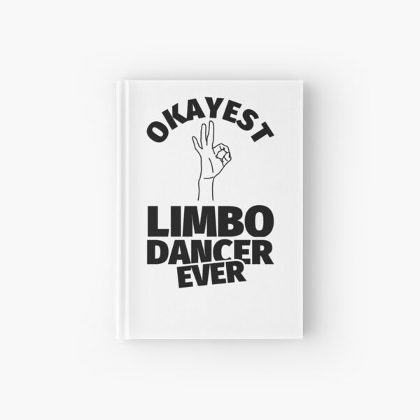 limbo dance gifts - funny okayest limbo ever Hardcover Journal