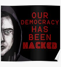 "Elliot ""our democracy has been hacked"" Poster"