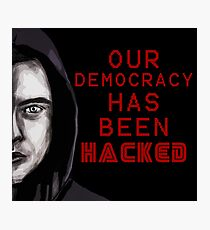 "Elliot ""our democracy has been hacked"" Photographic Print"