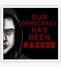 "Elliot ""our democracy has been hacked"" Sticker"