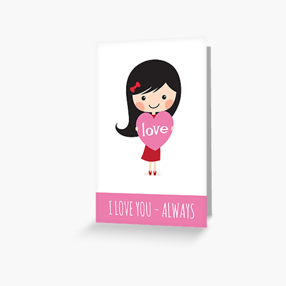 Girl holding heart - I love you always Greeting Card