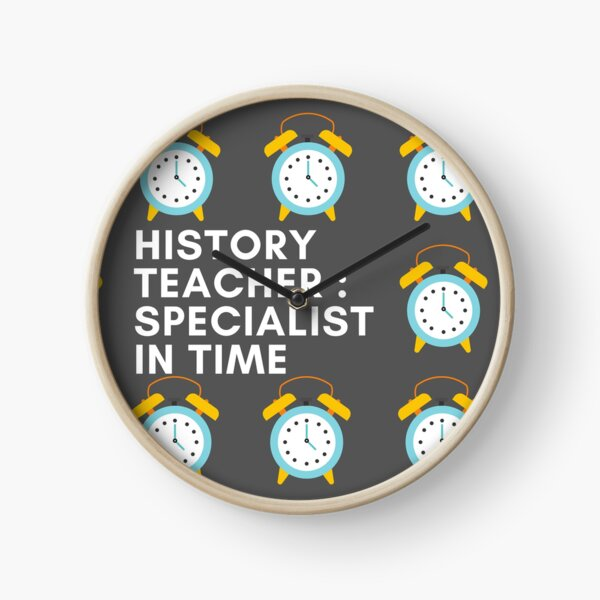 History Teacher : Specialist in Time Clock
