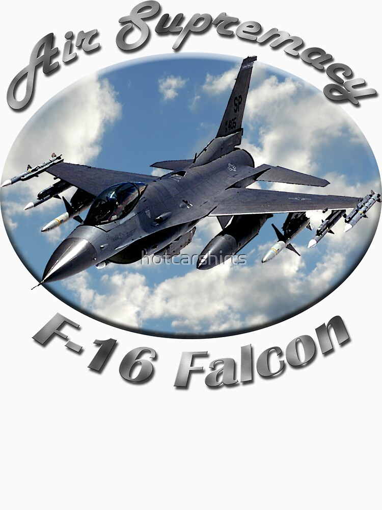F-16 Falcon Air Supremacy by hotcarshirts