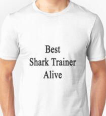 Best Shark Trainer Alive  T-Shirt