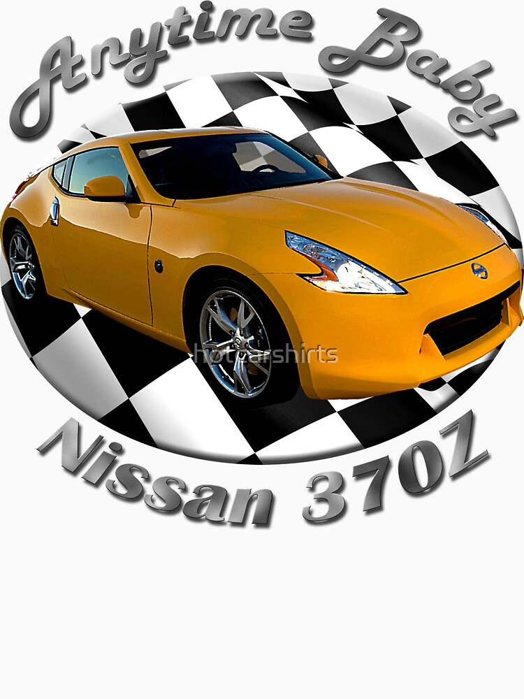 Nissan 370Z Anytime Baby by hotcarshirts