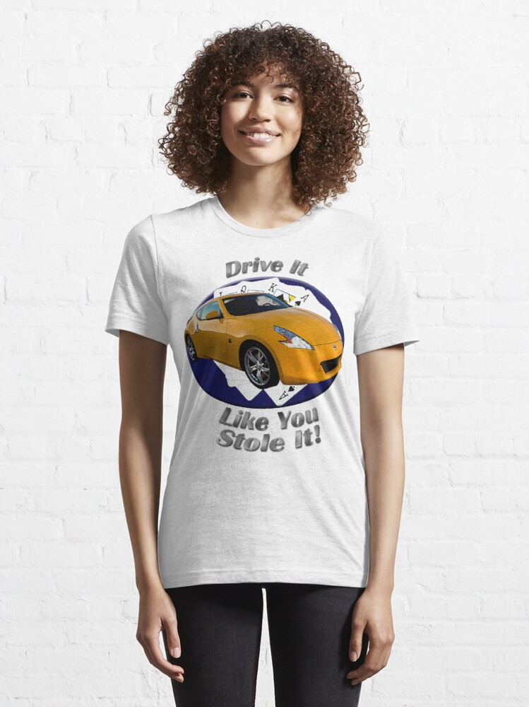 Alternate view of Nissan 370Z Drive It Like You Stole It Essential T-Shirt