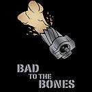 Bad To The Bones by MsSLeboeuf
