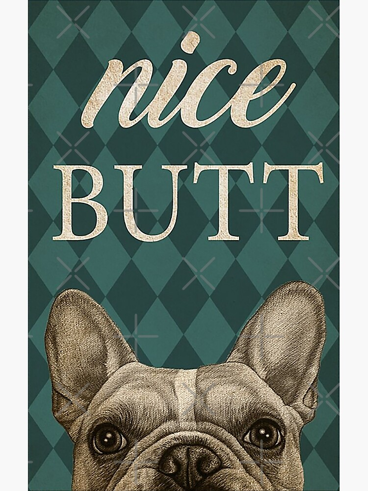 French Bulldog Nice Butt funny gift for dog lover by moonchildworld